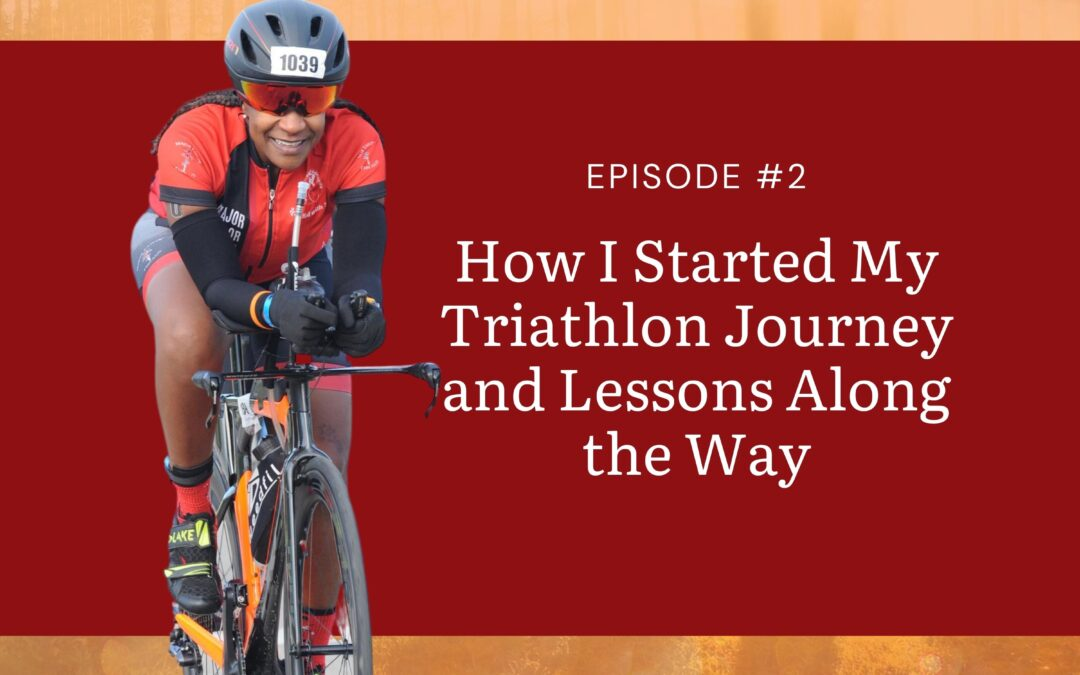 How I Started My Triathlon Journey and Lessons Along the Way