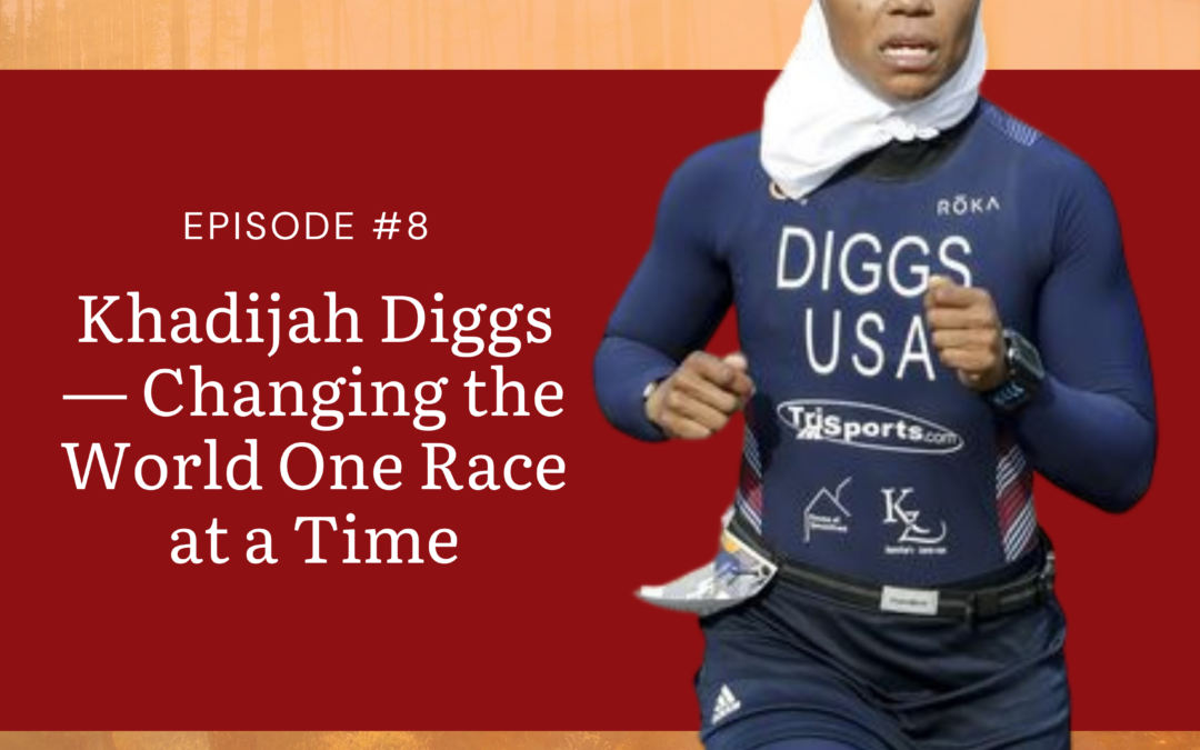 Khadijah Diggs— Changing the World One Race at a Time