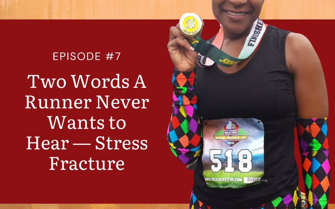 Two Words A Runner Never Wants to Hear— Stress Fracture