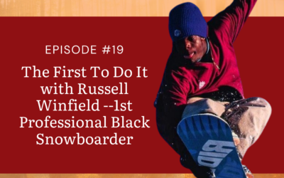 The First To Do It with Russell Winfield –1st Professional Black Snowboarder