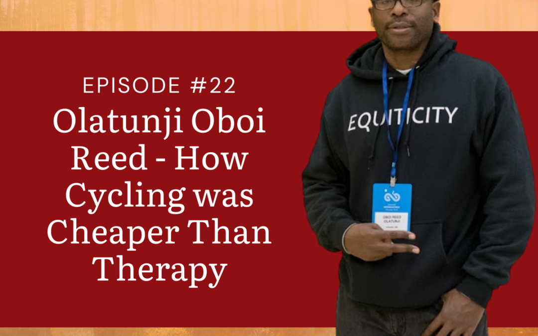 How Cycling was Cheaper Than Therapy with Olatunji Oboi Reed