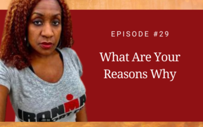 What Are Your Reasons Why