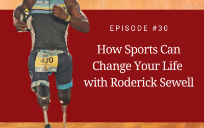 How Sports Can Change Your Life with Roderick Sewell