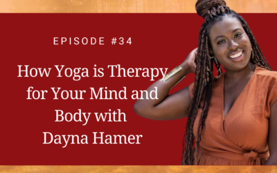 How Yoga is Therapy for Your Mind and body with Dayna Hamer