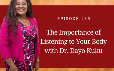 The Importance of Listening to Your Body with Dr. Dayo Kuku